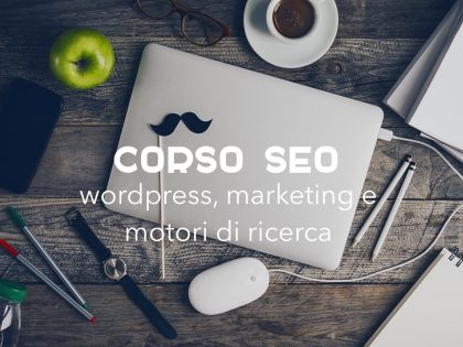 CORSO SEO – wordpress, marketing e motori di ricerca