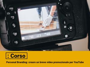 CORSO – Personal Branding: creare un breve video promozionale per YouTube